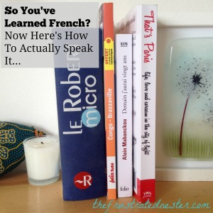 So You've Learned French?