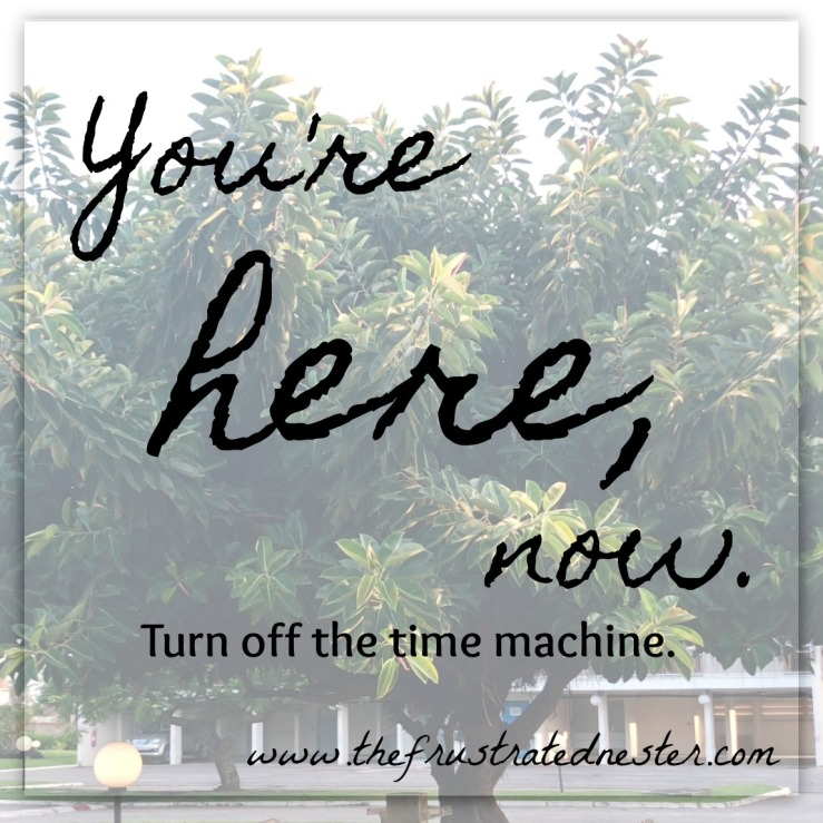 You're here, now.